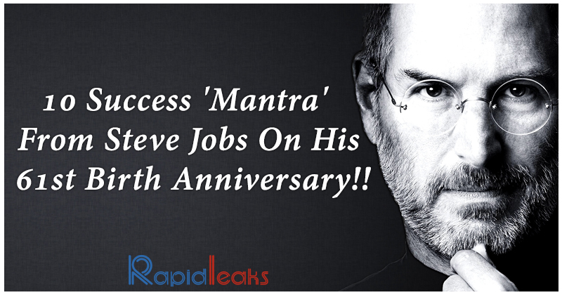 10 Success Mantra Quotes From Steve Jobs On His 61st Birth Anniversary