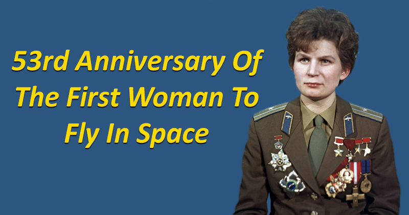 53rd Anniversary Of The First Woman To Fly In Space53rd Anniversary Of The First Woman To Fly In Space