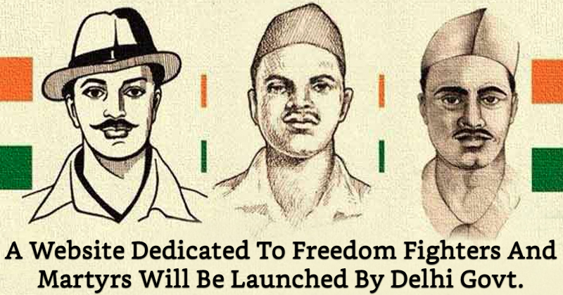 A website dedicated to freedom fighters and martyrs will be launched a website dedicated to freedom fighters and martyrs will be launched by delhi govt altavistaventures Choice Image
