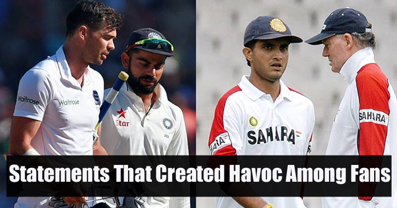 statements that created havoc among fans
