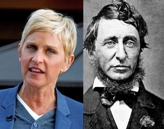 Ellen DeGeneres and Henry David Thoreau.