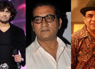 Sonu Nigam and Abhijeet Bhattacharya and Paresh Rawal