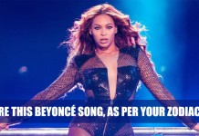 Beyoncé Song, As Per Your Zodiac Sign