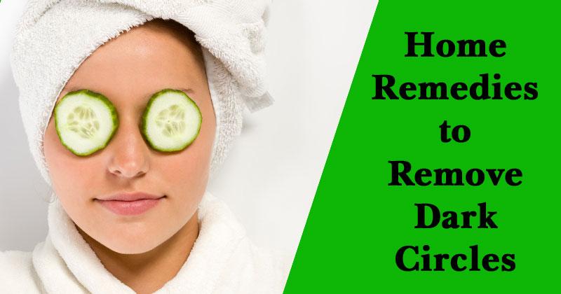 Get Rid of Dark Circles | Home Remedies to Remove Dark Circles