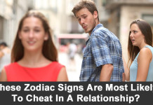 Do You Know These Zodiac Signs Are Most Likely To Cheat In A Relationship?