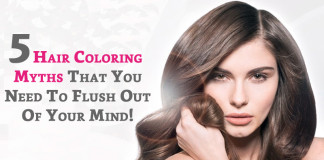 5 Hair Coloring Myths That You Need To Flush Out Of Your Mind!