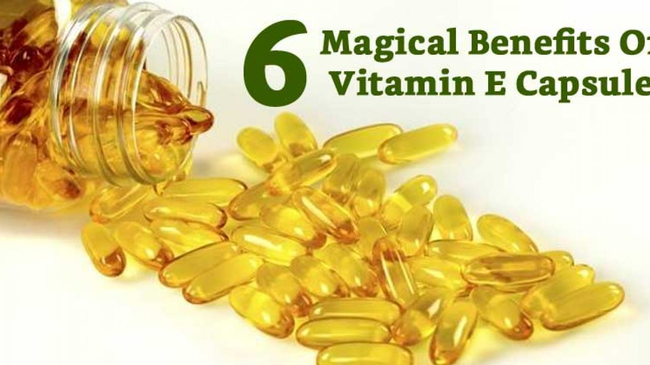 6 Magical Benefits Of Vitamin E Capsule That Can Make Your Skin And Hair Amazing