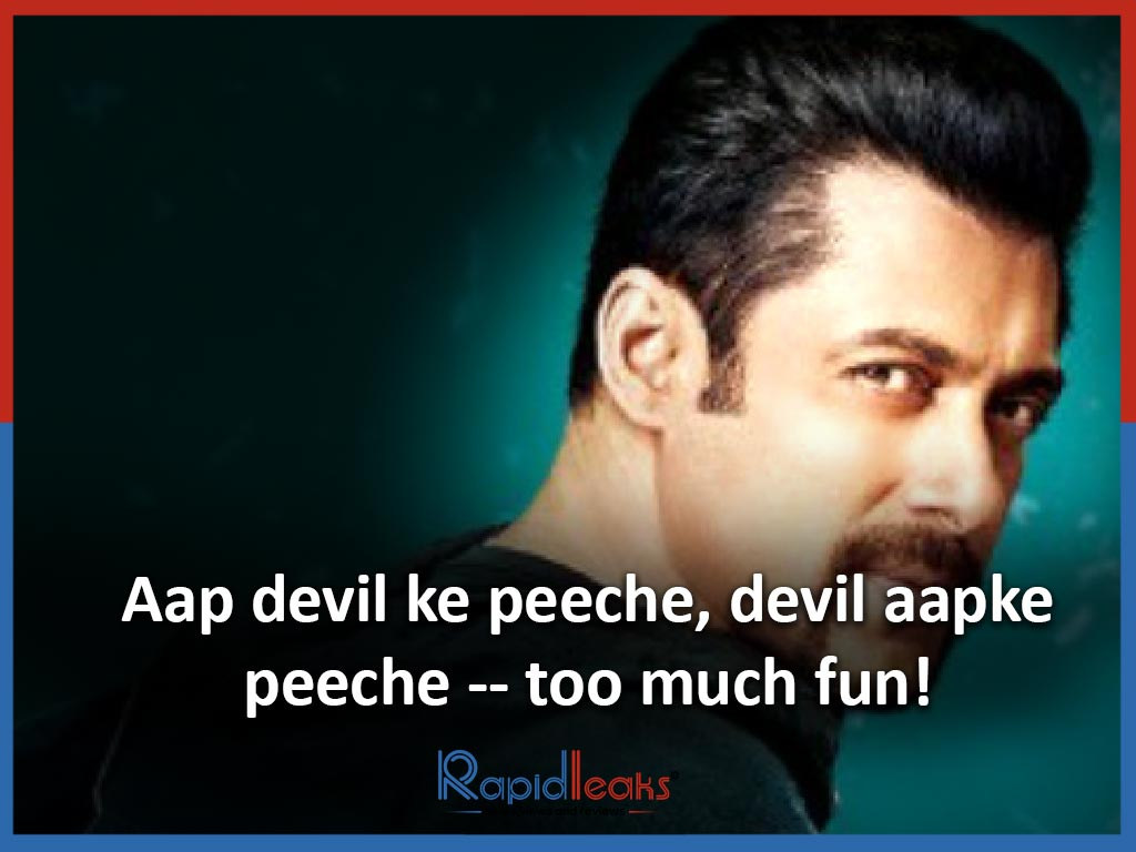Aap devil ke peeche, devil aapke peeche -- too much fun! - Kick