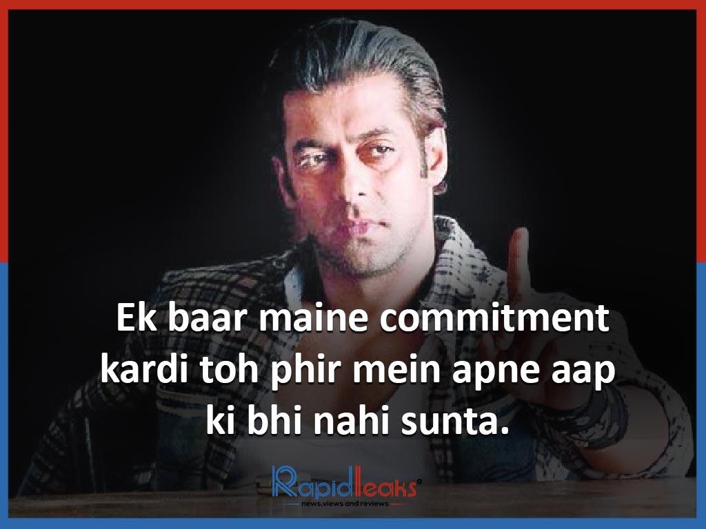 Ek baar maine commitment kardi toh phir mein apne aap ki bhi nahi sunta. - Wanted