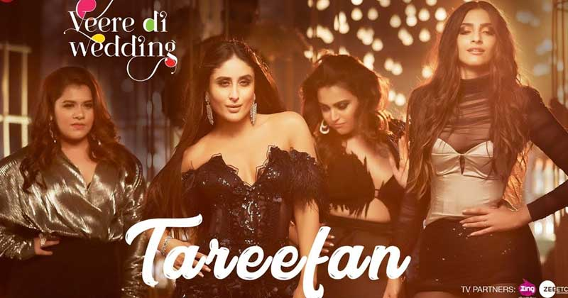 Tareefan - Veere Di Wedding