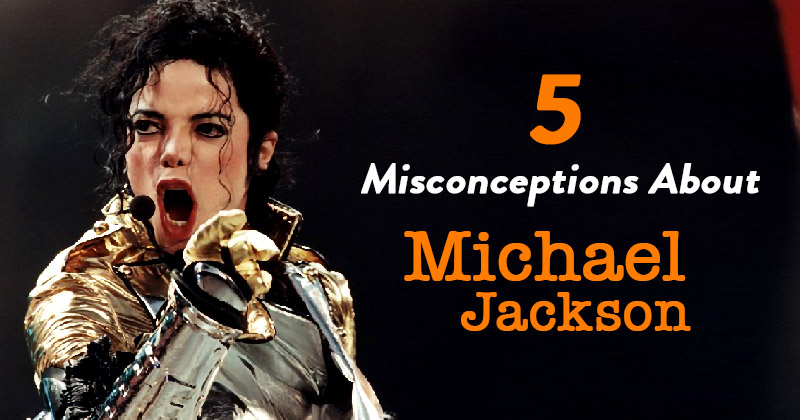 Misconceptions about Michael Jackson