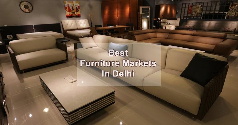 Best Furniture Markets in Delhi