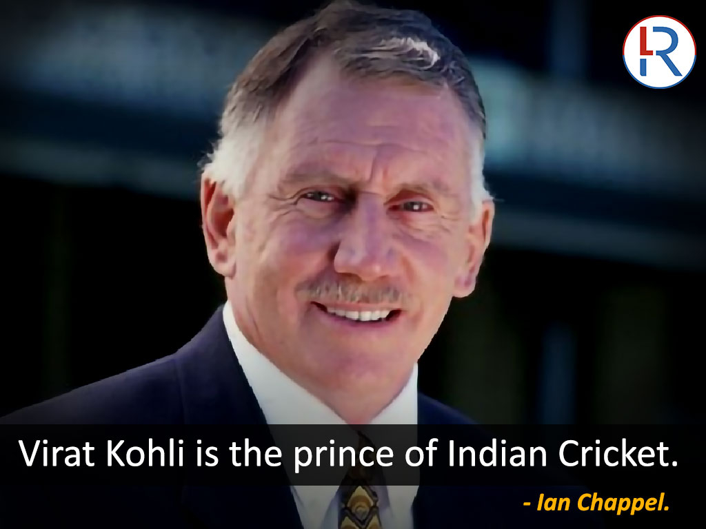 Ian Chappel on Virat Kohli - RapidLeaks