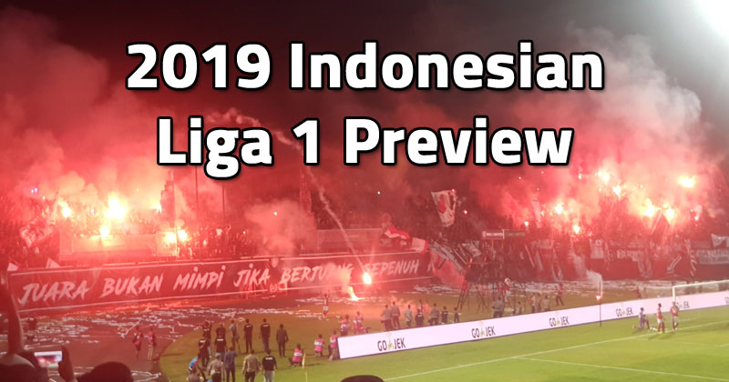 2019 Indonesian Liga 1 Preview