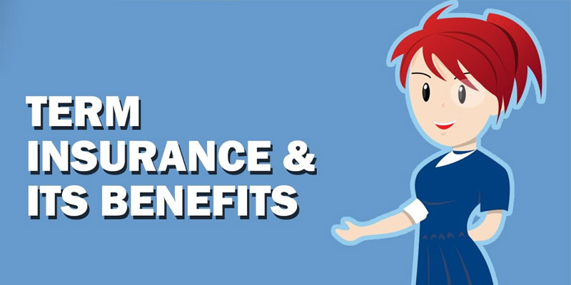 Term Insurance and it is benefits