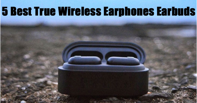 5 Best True Wireless Earbuds Under 5000 Amazing Audio Output