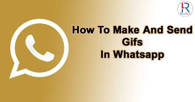 How To Send and Make GIFs In Whatsapp