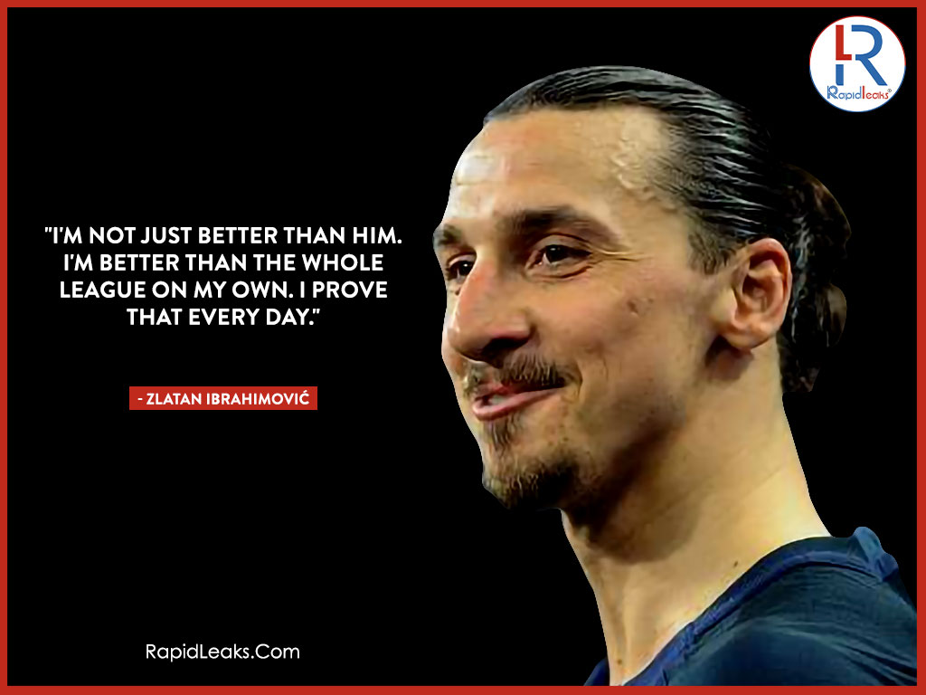 Zlatan Ibrahimović Quotes 3 - RapidLeaks