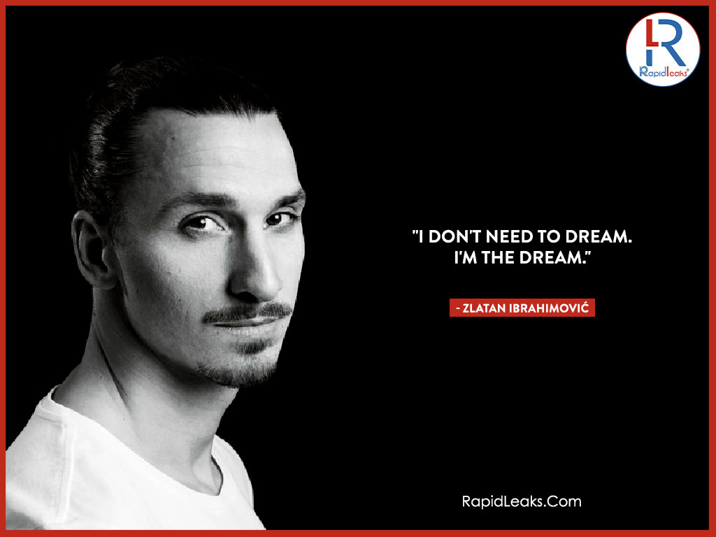Zlatan Ibrahimović Quotes 4 - RapidLeaks