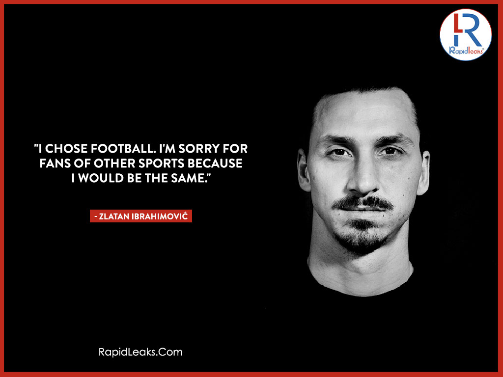 Zlatan Ibrahimović Quotes 8 - RapidLeaks