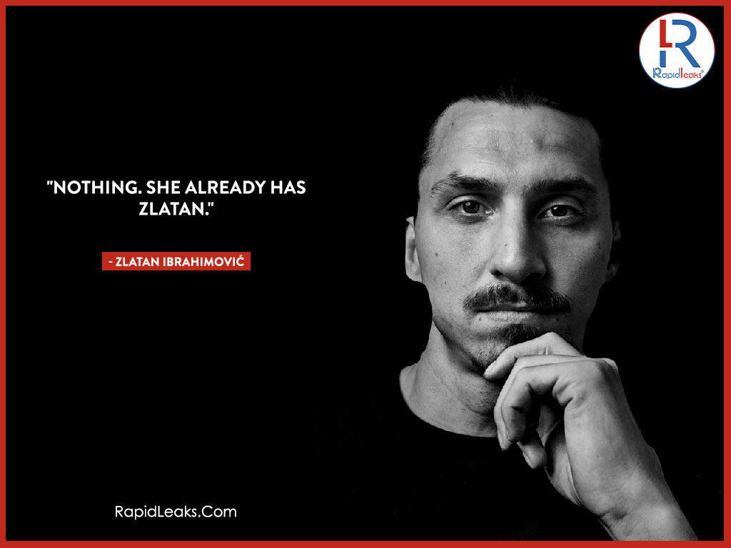 Zlatan Ibrahimović Quotes 9 - RapidLeaks