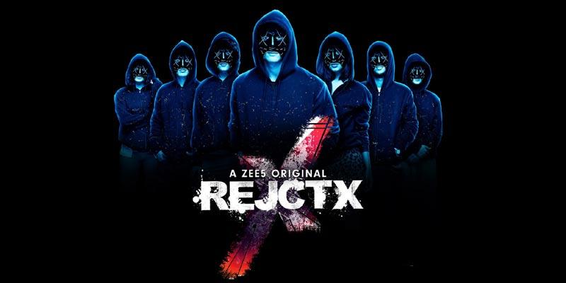 RejctX | Zee5 Best Web Series