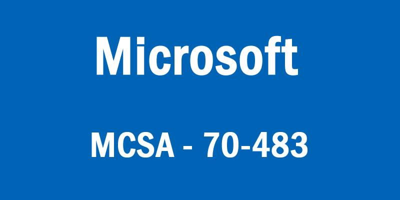 Microsoft MCSA 70-483 Exam