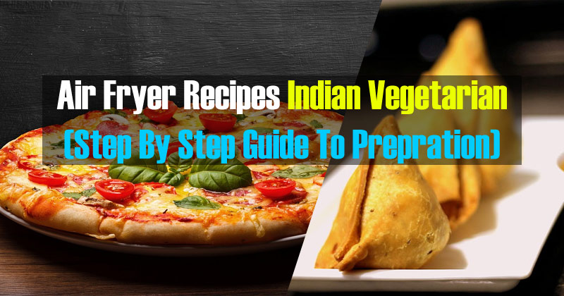 air fryer recipes indian