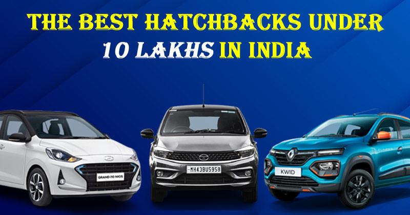 Kwid, Tiago & Grand i10   Best Hatchbacks Under 10 Lakhs India